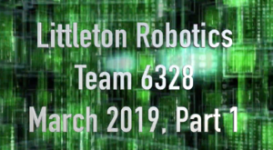 Littleton Robotics Team 6328 March 2019 Part 1